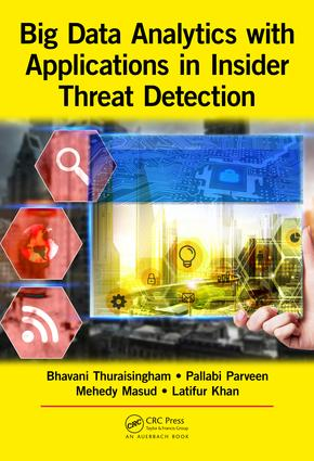 Big Data Analytics with Applications in Insider Threat Detection: 1st Edition (Hardback) book cover