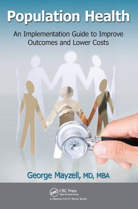 Population Health: An Implementation Guide to Improve Outcomes and Lower Costs, 1st Edition (Hardback) book cover