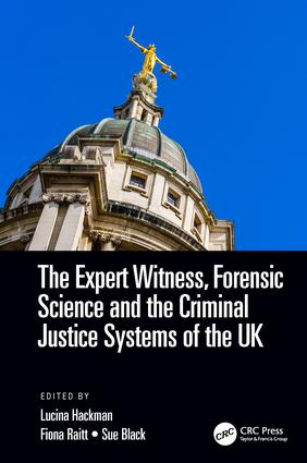 The Expert Witness, Forensic Science, and the Criminal Justice Systems of the UK book cover