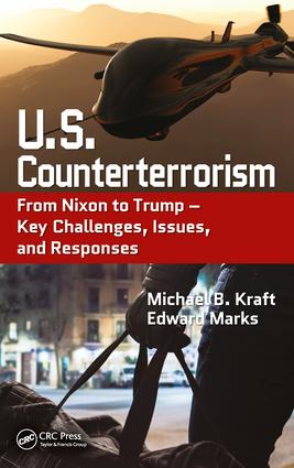 U.S. Counterterrorism: From Nixon to Trump – Key Challenges, Issues, and Responses (Hardback) book cover