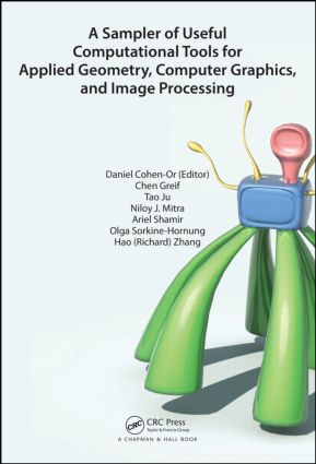 A Sampler of Useful Computational Tools for Applied Geometry, Computer Graphics, and Image Processing: 1st Edition (Hardback) book cover