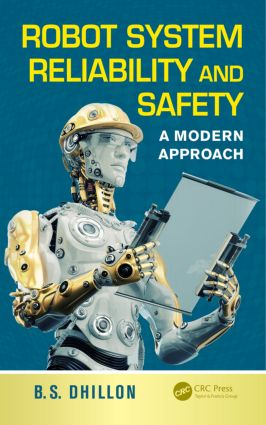 Robot System Reliability and Safety: A Modern Approach, 1st Edition (Hardback) book cover