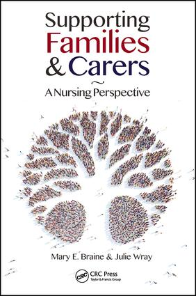 Supporting Families and Carers: A Nursing Perspective, 1st Edition (Paperback) book cover