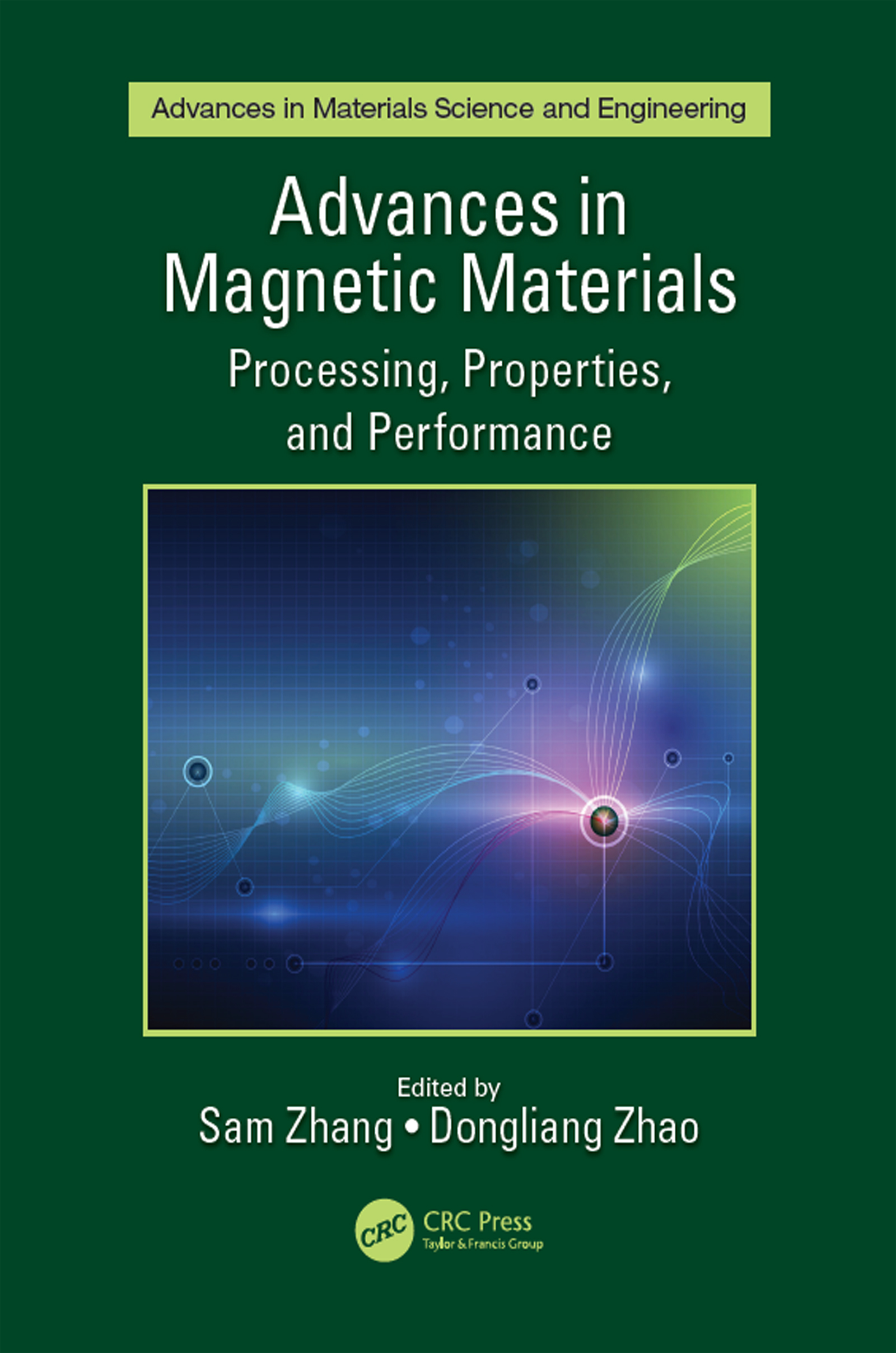 Advances in Magnetic Materials: Processing, Properties, and Performance book cover