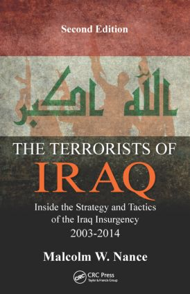 The Terrorists of Iraq: Inside the Strategy and Tactics of the Iraq Insurgency 2003-2014, Second Edition, 1st Edition (Hardback) book cover