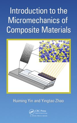 Introduction to the Micromechanics of Composite Materials: 1st Edition (Hardback) book cover