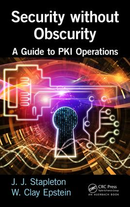 Security without Obscurity: A Guide to PKI Operations, 1st Edition (Hardback) book cover