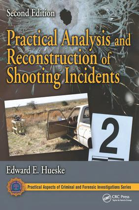 Practical Analysis and Reconstruction of Shooting Incidents, Second Edition book cover
