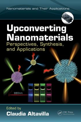 Upconverting Nanomaterials: Perspectives, Synthesis, and Applications, 1st Edition (Hardback) book cover