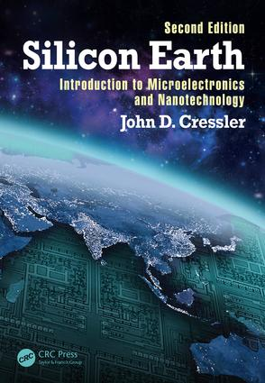 Silicon Earth: Introduction to Microelectronics and Nanotechnology, Second Edition, 2nd Edition (Paperback) book cover
