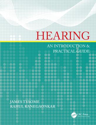 Hearing: An Introduction & Practical Guide, 1st Edition (Paperback) book cover