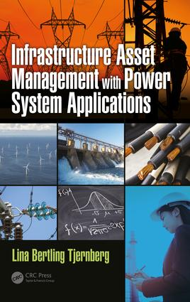 Infrastructure Asset Management with Power System Applications: 1st Edition (Hardback) book cover