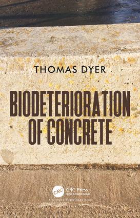 Biodeterioration of Concrete: 1st Edition (Hardback) book cover