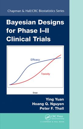 Bayesian Designs for Phase I–II Clinical Trials book cover