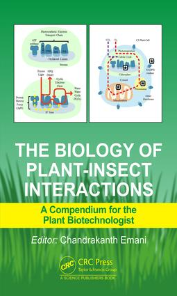 The Biology of Plant-Insect Interactions: A Compendium for the Plant Biotechnologist, 1st Edition (Hardback) book cover