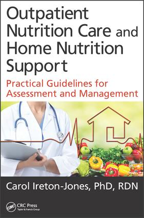 Outpatient Nutrition Care and Home Nutrition Support: Practical Guidelines for Assessment and Management, 1st Edition (Paperback) book cover