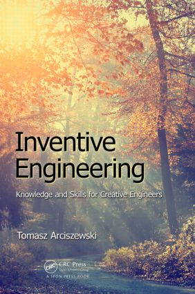Inventive Engineering: Knowledge and Skills for Creative Engineers, 1st Edition (Paperback) book cover