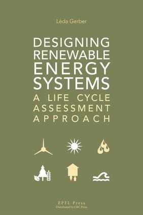 Designing Renewable Energy Systems: A Life Cycle Assessment Approach, 1st Edition (Hardback) book cover