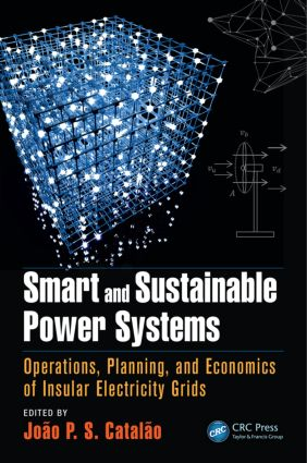 Smart and Sustainable Power Systems: Operations, Planning, and Economics of Insular Electricity Grids, 1st Edition (Hardback) book cover