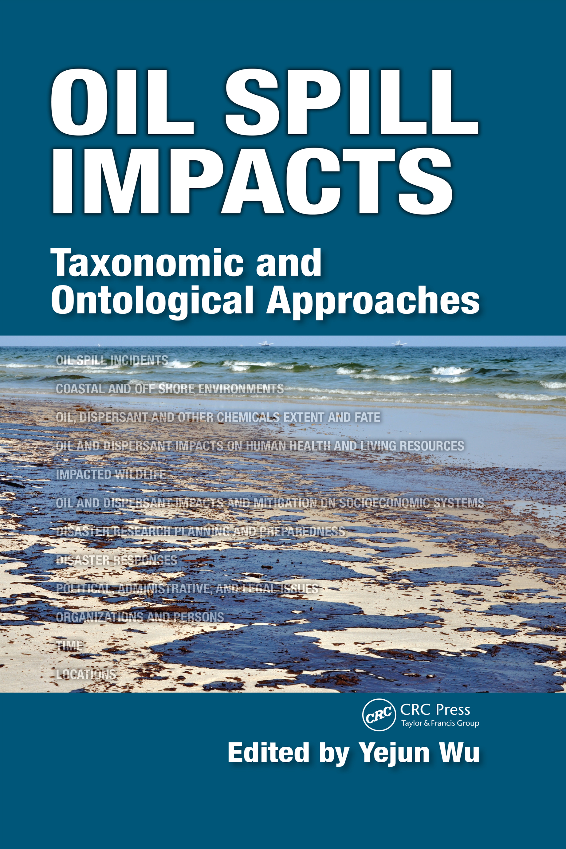 Oil Spill Impacts: Taxonomic and Ontological Approaches, 1st Edition (Hardback) book cover