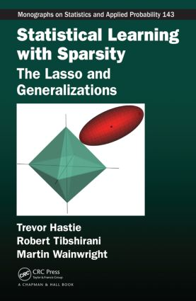 Statistical Learning with Sparsity: The Lasso and Generalizations book cover