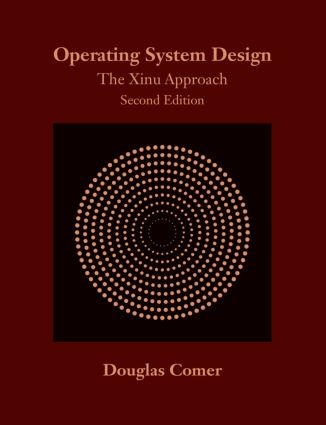 Operating System Design: The Xinu Approach, Second Edition, 2nd Edition (e-Book) book cover