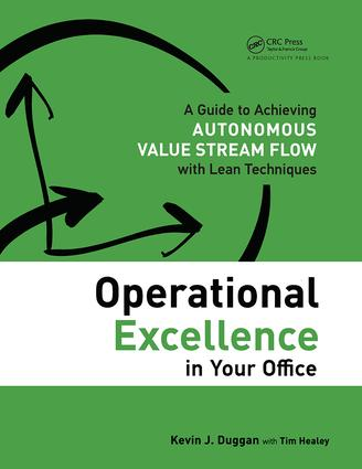 Operational Excellence in Your Office: A Guide to Achieving Autonomous Value Stream Flow with Lean Techniques, 1st Edition (Paperback) book cover