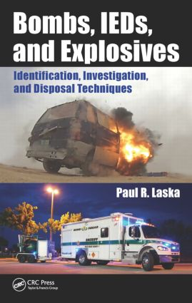 Bombs, IEDs, and Explosives: Identification, Investigation, and Disposal Techniques, 1st Edition (Hardback) book cover