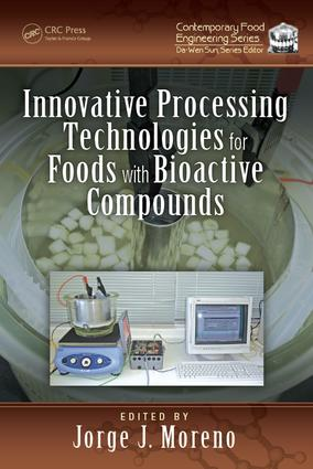 Innovative Processing Technologies for Foods with Bioactive Compounds: 1st Edition (Hardback) book cover