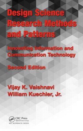Design Science Research Methods and Patterns: Innovating Information and Communication Technology, 2nd Edition, 2nd Edition (Hardback) book cover