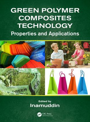 Green Polymer Composites Technology: Properties and Applications, 1st Edition (Hardback) book cover