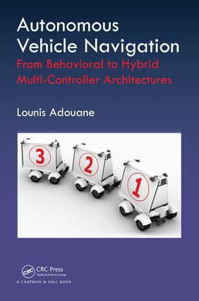 Autonomous Vehicle Navigation: From Behavioral to Hybrid Multi-Controller Architectures, 1st Edition (Hardback) book cover
