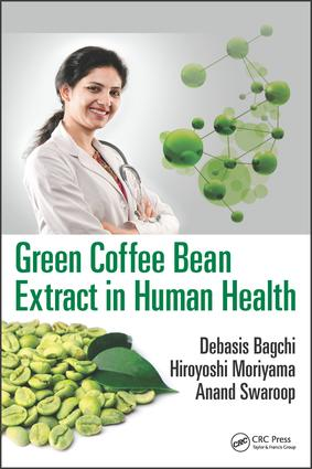 Green Coffee Bean Extract in Human Health: 1st Edition (Hardback) book cover