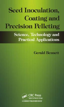 Seed Inoculation, Coating and Precision Pelleting: Science, Technology and Practical Applications, 1st Edition (Hardback) book cover