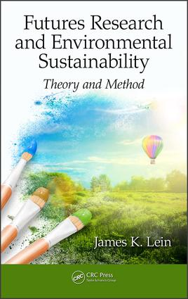 Futures Research and Environmental Sustainability: Theory and Method, 1st Edition (Hardback) book cover
