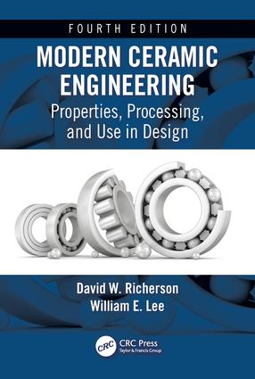 Modern Ceramic Engineering: Properties, Processing, and Use in Design, Fourth Edition, 4th Edition (Hardback) book cover