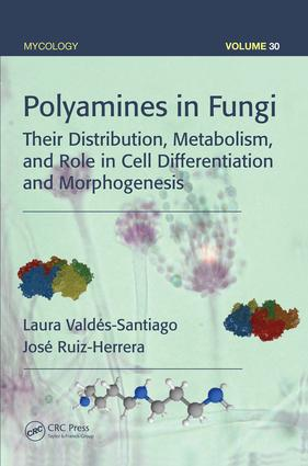 Polyamines in Fungi: Their Distribution, Metabolism, and Role in Cell Differentiation and Morphogenesis, 1st Edition (Paperback) book cover