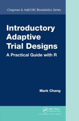 Introductory Adaptive Trial Designs: A Practical Guide with R, 1st Edition (Hardback) book cover