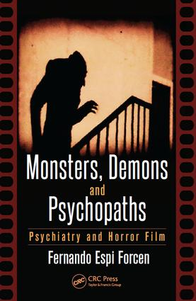 Monsters, Demons and Psychopaths: Psychiatry and Horror Film, 1st Edition (Paperback) book cover