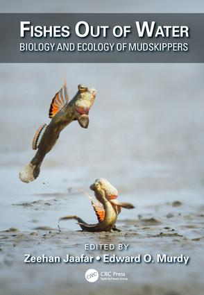 Fishes Out of Water: Biology and Ecology of Mudskippers, 1st Edition (Hardback) book cover