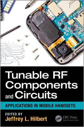 Tunable RF Components and Circuits: Applications in Mobile Handsets, 1st Edition (Hardback) book cover