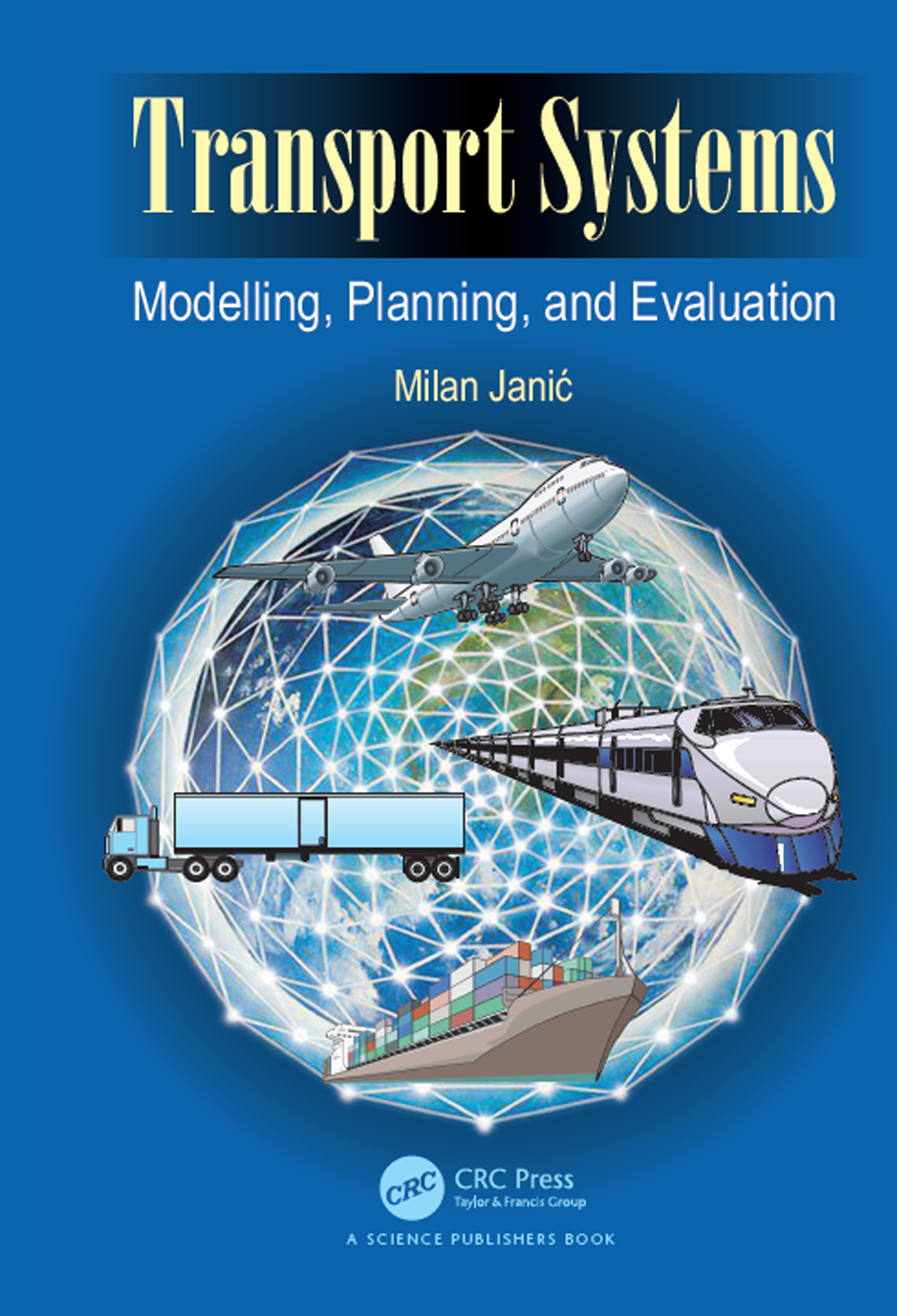 Transport Systems: Modelling, Planning, and Evaluation, 1st Edition (Hardback) book cover