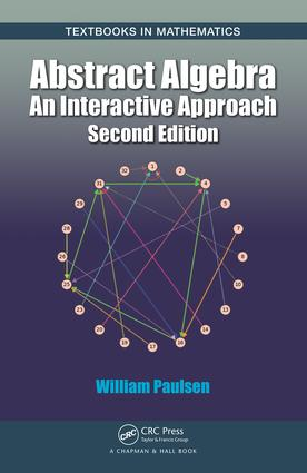 Abstract Algebra: An Interactive Approach, Second Edition, 2nd Edition (Hardback) book cover