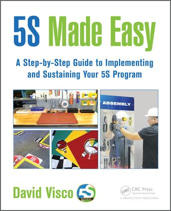 5S Made Easy: A Step-by-Step Guide to Implementing and Sustaining Your 5S Program, 1st Edition (Paperback) book cover