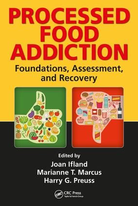 Processed Food Addiction: Foundations, Assessment, and Recovery, 1st Edition (Hardback) book cover
