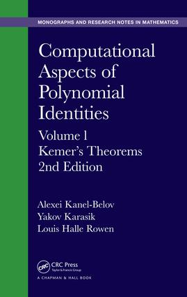 Computational Aspects of Polynomial Identities: Volume l, Kemer's Theorems, 2nd Edition, 2nd Edition (Hardback) book cover
