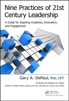 Nine Practices of 21st Century Leadership: A Guide for Inspiring Creativity, Innovation, and Engagement, 1st Edition (Hardback) book cover