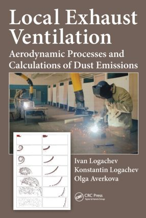 Local Exhaust Ventilation: Aerodynamic Processes and Calculations of Dust Emissions, 1st Edition (Hardback) book cover