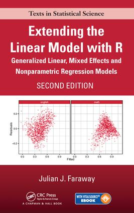 Extending the Linear Model with R: Generalized Linear, Mixed Effects and Nonparametric Regression Models, Second Edition, 2nd Edition (Hardback) book cover