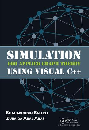 Simulation for Applied Graph Theory Using Visual C++: 1st Edition (Hardback) book cover